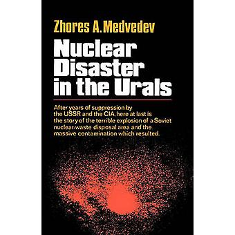 Nuclear Disaster in the Urals by Medvedev & Zhores A.