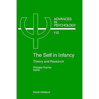 The Self in Infancy Theory and Research by Rochat & P.