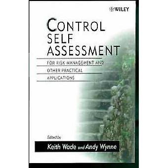 Control de auto evaluación para la gestión de riesgos y otras aplicaciones prácticas por Wade y Keith