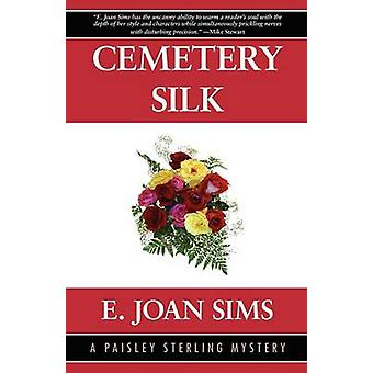 Cemetery Silk A Paisley Sterling Mystery by Sims & E. & Joan