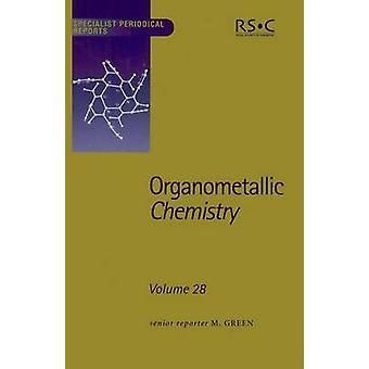 Organometallic Chemistry Volume 28 by Armitage & D A