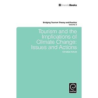 Tourism and the Implications of Climate Change Issues and Actions by Schott & Christian