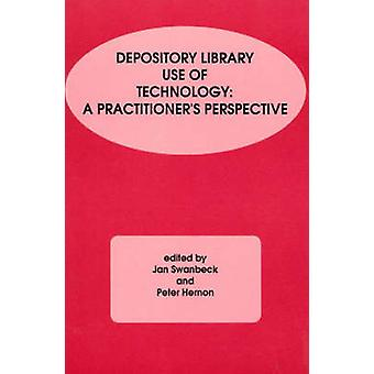 Depository Library Use of Technology A Practitioners Perspective by Swanbeck & Jan