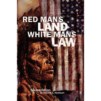 Red Mans Land White Mans Law Past and Present Status of the American Indian by Washburn & Wilcomb E.