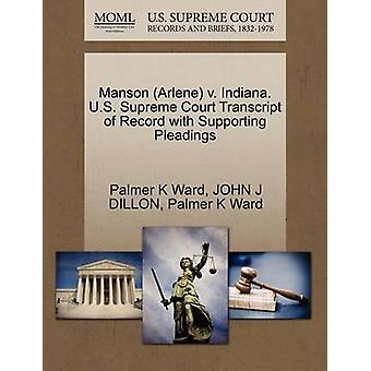 Manson Arlene v. Indiana. U.S. Supreme Court Transcript of Record with Supporting Pleadings by Ward & Palmer K