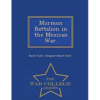 Mormon Battalion in the Mexican War.  War College Series by Tyler & Daniel