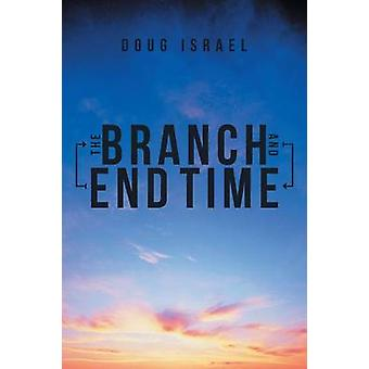 The Branch and End Time by Israel & Doug