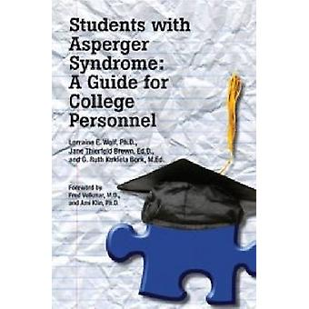 Students with Asperger Syndrome A Guide for College Personnel by Wolf & Ph.D. & Lorraine E.