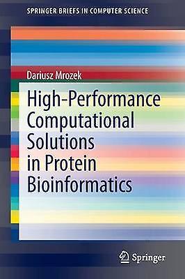HighPerforhommece Computational Solutions in Prougeein Bioinformatics by Mrozek & Dariusz