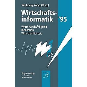 Wirtschaftsinformatik 95  Wettbewerbsfhigkeit Innovation Wirtschaftlichkeit by Knig & Wolfgang