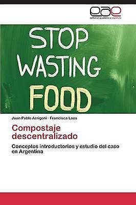 Compostaje descentralizado by Arrigoni Juan Pablo