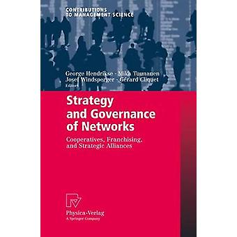 Strategy and Governance of Networks  Cooperatives Franchising and Strategic Alliances by Hendrikse & George