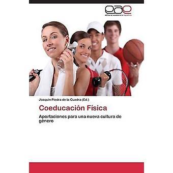 Coeducacin Fsica by Piedra de la Cuadra Joaqun