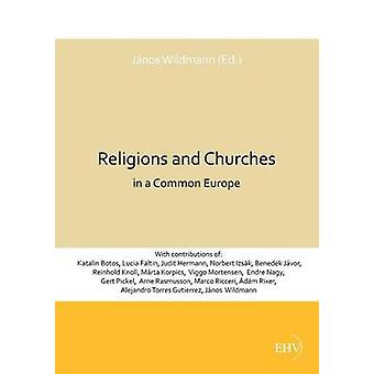 Religions and Churches in a Common Europe by Wildmann & Janos