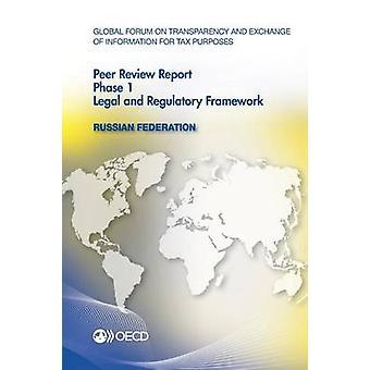 Global Forum über Transparenz und Informationsaustausch für steuerliche Zwecke Peer Reviews Russland 2012 Phase 1 rechtliche und regulatorische Framewo OECD