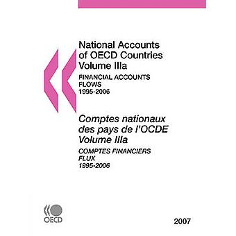 National Accounts of OECD Countries Volume IIIa  Financial Accounts  Flows 19952006 2007 Edition by OECD Publishing