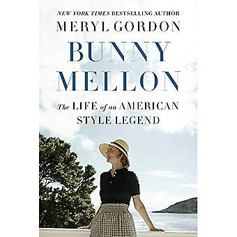 Bunny Mellon: Das Leben einer amerikanischen Legende