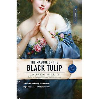 The Masque of the Black Tulip by Lauren Willig - 9780451220042 Book