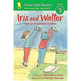 Iris and Walter - Substitute Teacher by Elissa Haden Guest - Christine