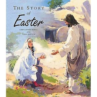 The Story of Easter by Christopher Doyle - John Haysom - 978075861495