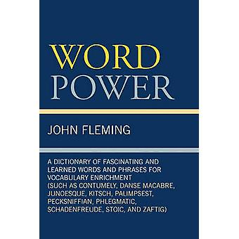 Word Power - A Dictionary of Fascinating and Learned Words and Phrases