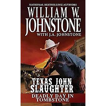 Deadly Day in Tombstone by Willam W. Johnstone - 9780786042791 Book
