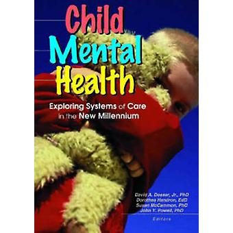 Child Mental Health - Exploring Systems of Care in the New Millennium