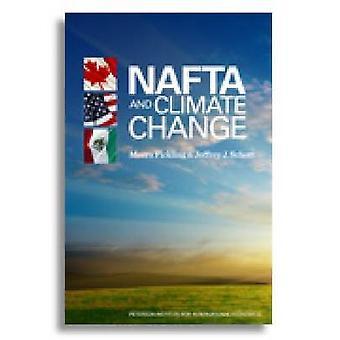 NAFTA and Climate Change by Jeffrey J. Schott - Meera Fickling - Tany