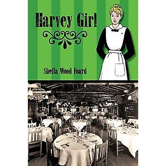 Harvey Girl by Sheila Wood Foard - 9780896725706 Book