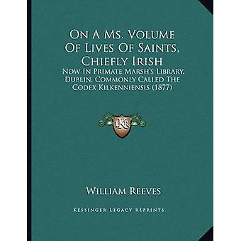 On a Ms. Volume of Lives of Saints - Chiefly Irish - Now in Primate Ma