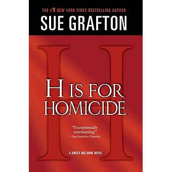 H Is for Homicide by Sue Grafton - 9781250029645 Book