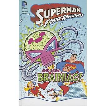 And Now... Braniac! by Art Baltazar - Franco Aureliani - 978143426478