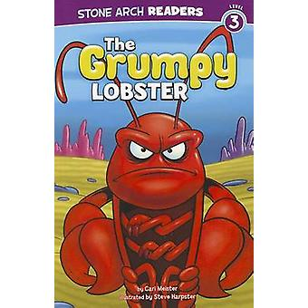 The Grumpy Lobster by Cari Meister - Steve Harpster - 9781434242303 B