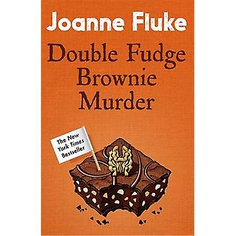 Double Fudge Brownie Murder by Joanne Fluke - 9781472221438 Book