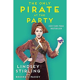 The Only Pirate at the Party by Lindsey Stirling - Brooke S Passey -