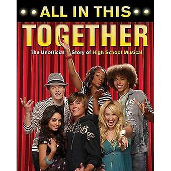 All in This Together - The Unofficial Story of  -High School Musical - b