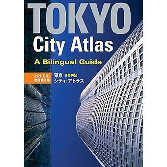 Tokyo City Atlas - A Bilingual Guide (2nd edition) by Kodansha Interna