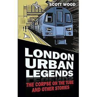 Urbane Legenden London: Die Leiche auf der Tube und andere Geschichten
