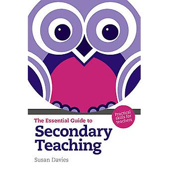 Essential Guide to Secondary Teaching by Susan Davies