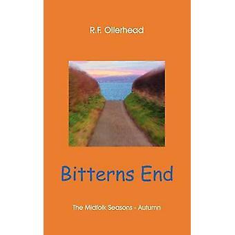 Bitterns End by Ollerhead & R. F.