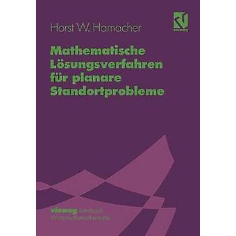 Mathematische Lsungsverfahren fr planare Standortprobleme de Hamacher et Horst W.