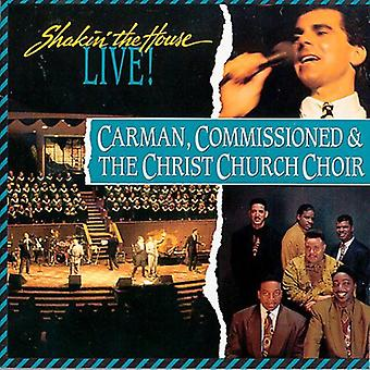 Carman Commissioned & Christ C - Shakin' the House Live! [CD] USA import