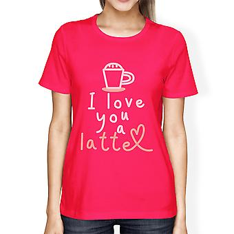 Love A Latte Womens Hot Pink Funny Graphic Tee Gift For Friends
