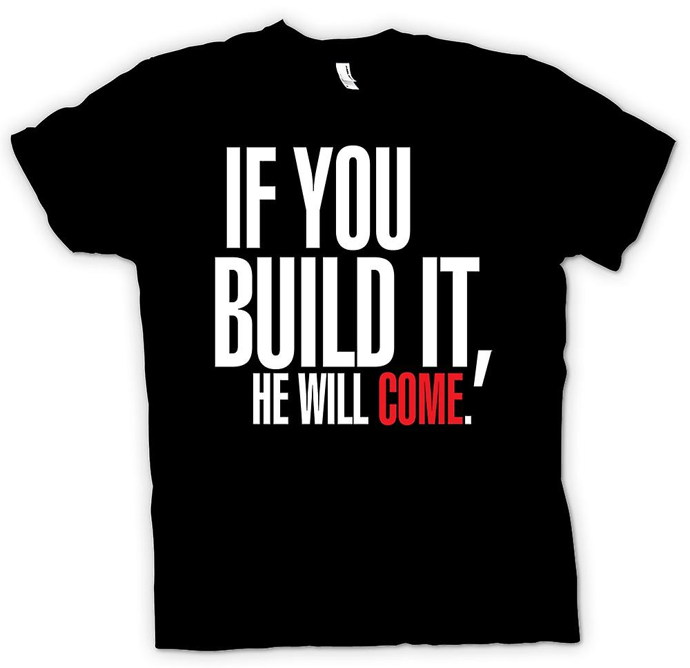 Heren T-shirt-gebied van dromen If You Build It - Funny