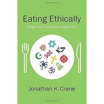 Spise etisk - vitenskap og Religion for en bedre diett av Raymond F