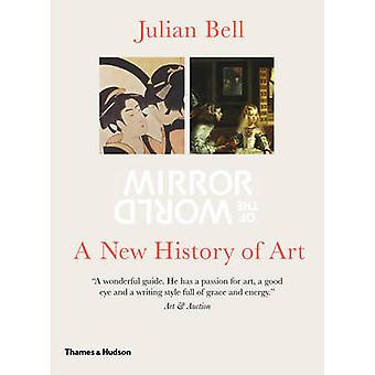 Mirror of the World - A New History of Art by Julian Bell - 9780500287