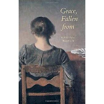 Grace - Fallen from by Marianne Boruch - 9780819569530 Book