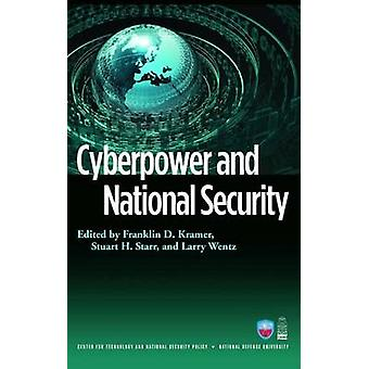 Cyberpower and National Security by Franklin D. Kramer - Larry K. Wen