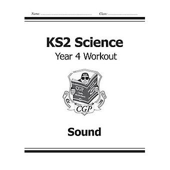 KS2 Science Year Four Workout - Sound by CGP Books - CGP Books - 97817