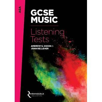AQA GCSE Music Listening Tests by John Kelleher - Andrew S. Coxon - 9